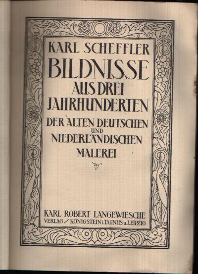 Bildnisse aus drei Jahrhunderten der Alten Deutschen und Niederländischen Malerei