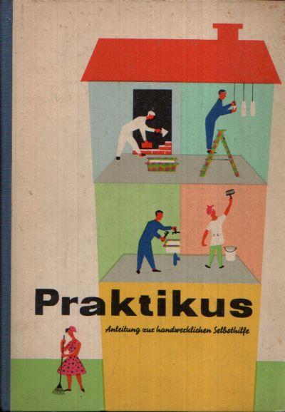 Praktikus - Anleitung zur handwerklichen Selbsthilfe