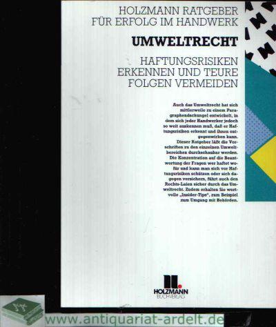 Umweltrecht Haftungsrisiken erkennen und teure Folgen vermeiden Herausgeber der Reihe: Gerd-Ulrich Brandenburg und Franz Pschierer
