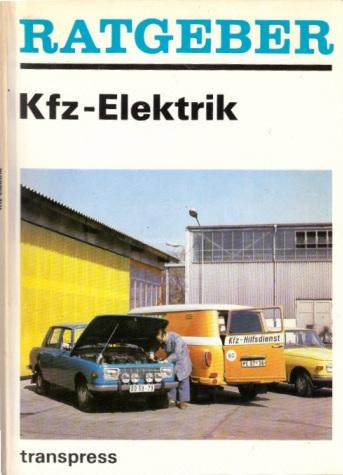 Ratgeber Kfz-Elektrik - Funktionsweise, Störungsermittlung und -beseitigung, Nützliche An- und Einbauten