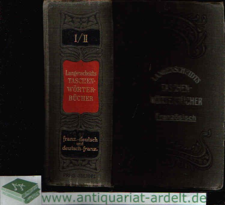 Taschenwörterbuch der französischen und deutschen Sprache mit Angabe der Aussprache nach dem phonetischen System der Methode Toussaint-Langenscheidt 0