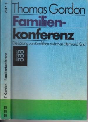 Familienkonferenz - Die Lösung von Konflikten zwischen Eltern und Kind
