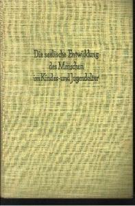 Die seelische Entwicklung des Menschen im Kindes- und Jugendalter Grundlagen, Erkenntnisse und pädagogische Folgerung der Kindes- und Jugenpsychologie