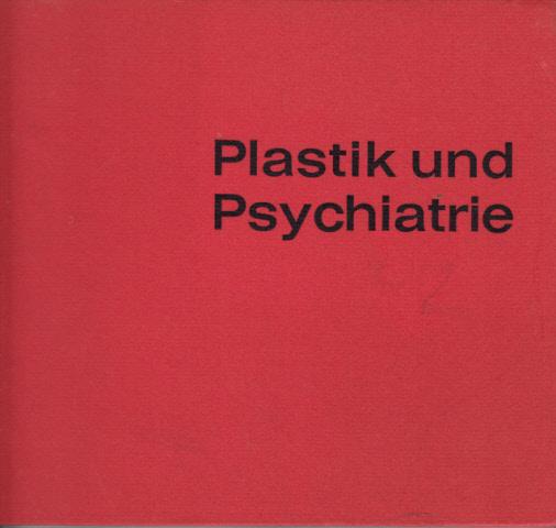Plastik und Psychiatrie - Eine gruppenpsychotherapeutische Studie
