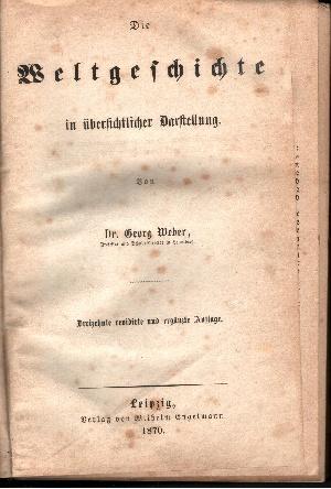 Dr. Georg Weber´s Weltgeschichte Die Weltgeschichte in übersichtlicher Darstellung