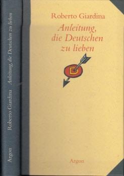 Anleitung, die Deutschen zu lieben Aus dem Italienischen von Christiane v. Bechtolsheim