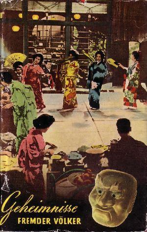 Geheimnisse fremder Völker Sitten und Gebräuche im Orient und in Asien