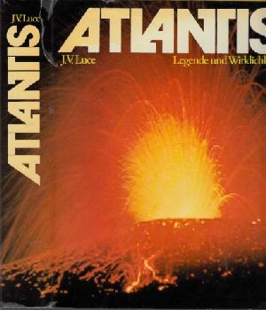 Atlantis - Legende und Wirklichkeit - Neue Entdeckungen der Archäologie