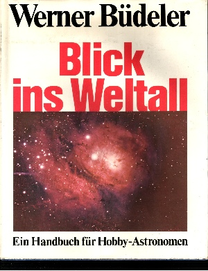 Blick ins Weltall Ein Handbuch für Hobby - Astronomen