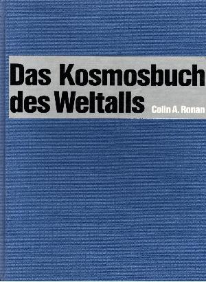 Das Kosmosbuch des Weltalls Vom Sonnensystem bis an die Grenzen des Universums - Eine Einführung in die moderne Kosmologie
