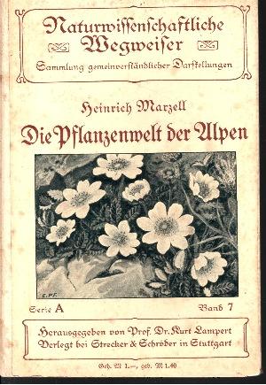 Die Pflanzenwelt der Alpen Eine Einführung in die Kenntnis und die Lebensverhältnisse unserer häufigsten Alpenpflanzen