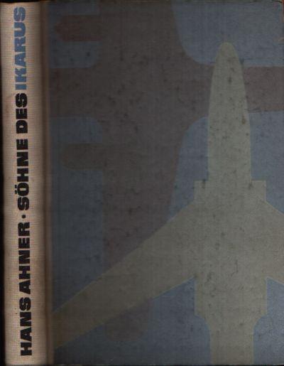 Söhne des Ikarus - Meilensteine der Fluggeschichte