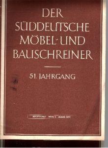 Der Süddeutsche Möbel- und Bauschreiner 2 Hefte: 50. Jahrgang Heft 7 und 51. Jahrgang Heft 3