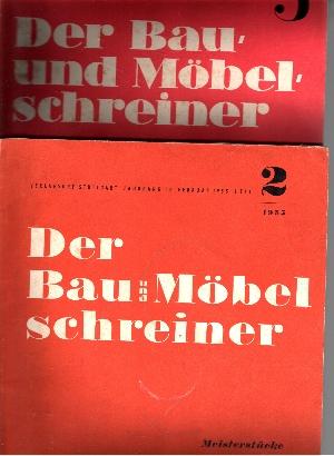 Der Bau- und Möbelschreiner 2 Hefte: Jahrgang 9 Heft 3 und Jahrgang 10 Heft 2 - Organ des Verbandes des Deutschen Tischlerhandwerks