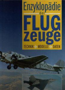Enzyklopädie der Flugzeuge Technik, Modelle, Daten