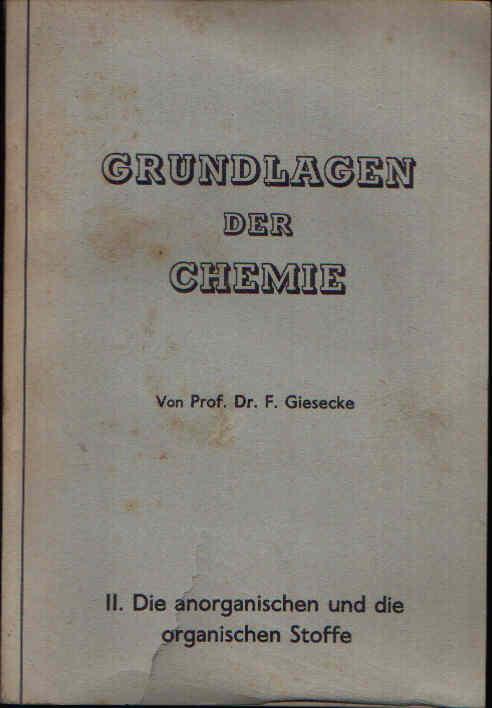 Grundlagen der Chemie Teil II: Die anorganischen und die organischen Stoffe