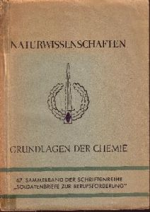 Grundlagen der Chemie Naturwissenschaften - 67. Sammelband der Schriftenreihe `Soldatenbriefe zur Berufsförderung`