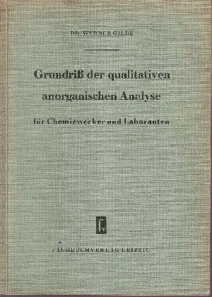 Grundriß der qualitativen anorganischen Analyse für Chemiewerker und Laboranten