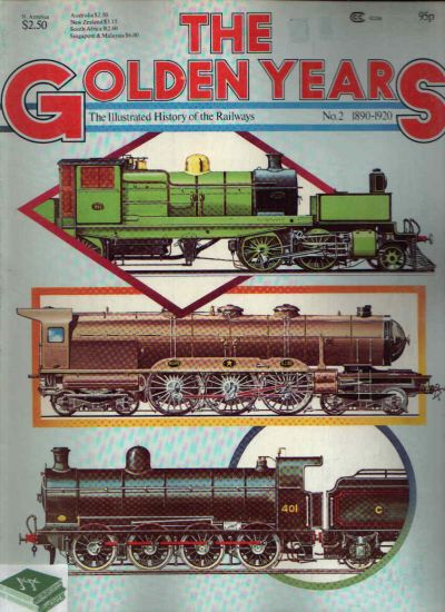 The Golden Years The Illustrated History of the Railways - No. 2 1890-1920