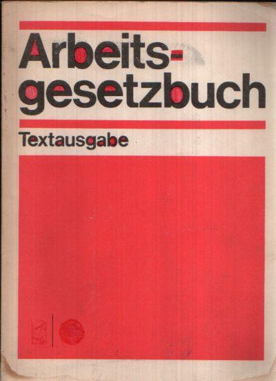 Arbeitsgesetzbuch der Deutschen demokratischen Republik mit Einführungsgesetz