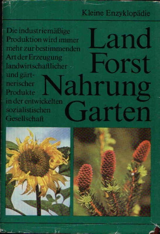 Land-, Forst-, Nahrungsgüterwirtschaft und Gartenbau Kleine Enzyklopädie, über 500 Textabbildungen und Tabellen, 48 Foto- und 24 Farbtafeln.