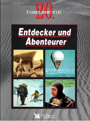 Unser 20. Jahrhundert Entdecker und Abenteurer