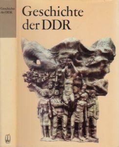 Geschichte der Deutschen Demokratischen Republik Mit 61 Abbildungen und 6 Karten