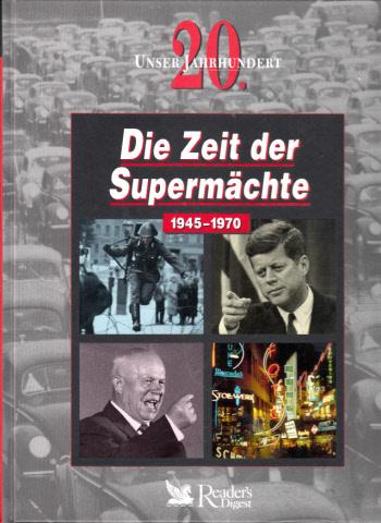 Unser 20. Jahrhundert: Die Zeit der Supermächte. 1945-1970