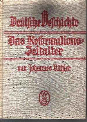 Deutsche Geschichte 3. Band: Das Reformationszeitalter