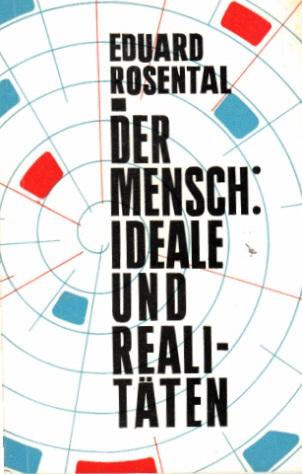 Der Mensch: Ideale und Realitäten