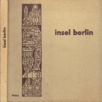 Insel Berlin - mit einer Chronik der Jahre 1134-1966