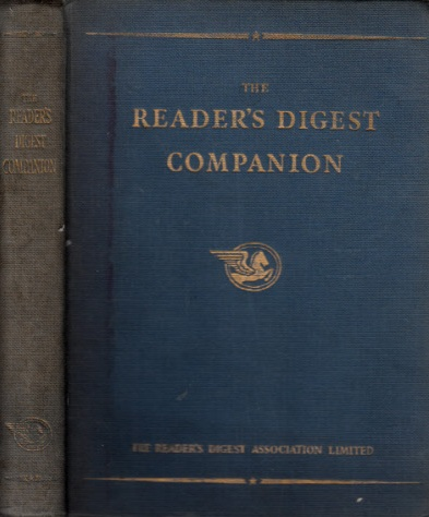 The Readers Digest Companion - A selection of memorable articles published by The Reader`s Digest during the past twelve years