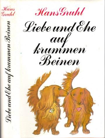 Liebe auf krummen Beinen - Ehe auf krummen Beinen Zwei Romane