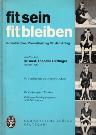 Fit sein, fit bleiben - Isometrisches Muskeltraining für den Alltag 124 Abbildungen, 2 Tabellen, Fotos von R. Hippler, Bochum, 10- Minuten -Trainingsprogramm in 51 Zeichnungen
