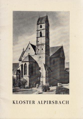 Kloster Alpirsbach - Ein kleiner Führer durch die Geschichte und Anlage des früheren Klosters
