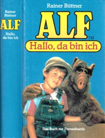 Alf - Hallo, da bin ich - Das Buch zur Fernsehserie