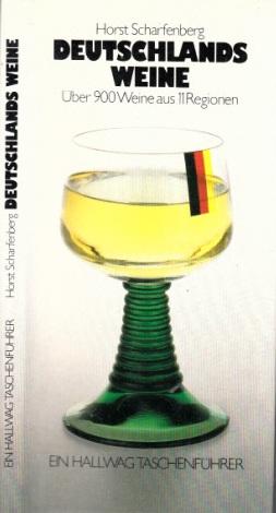 Deutschlands Weine - über 900 Weine aus 11 Regionen Ein Hallwag-Taschenführer