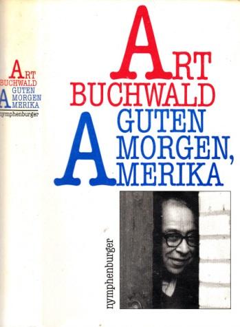 Guten Morgen, Amerika Aus dem Amerikanischen von Klaus Budzinski