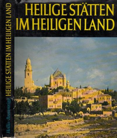 Heilige Stätten im Heiligen Land - Jüdische, christliche und islamische Baudenkmäler im Heiligen Land