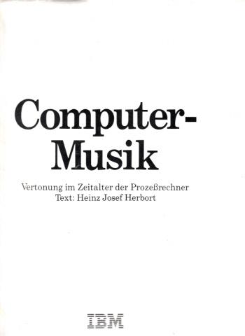 Computer-Musik - Vertonung im Zeitalter der Prozeßrechner