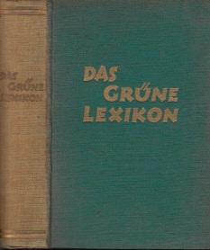 Das grüne Lexikon - Ein praktischer Ratgeber für Landwirtschaft, Siedlung, Kleintierzucht und Gartenbau