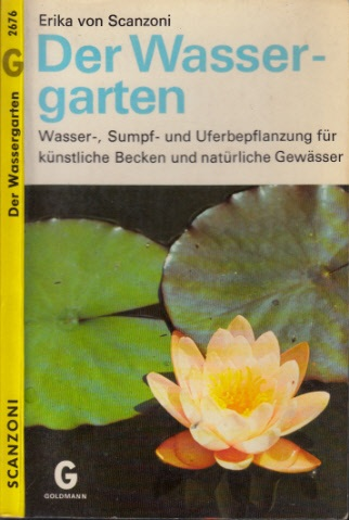 Der Wassergarten - Wasser-, Sumpf- und Uferbepflanzung für künstliche Becken und natürliche Gewässer Mit 9 Zeichnungen von Ursula Bauschmid und 17 Fotos