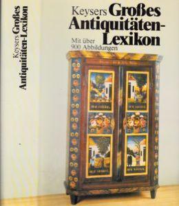 Keysers grosses Antiquitäten-Lexikon Mit über 900 Abbildungen