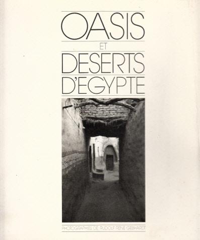 Oasis et deserts d`Egypte - Photographies de Rudolf Rene Gebhardt - Ausstellung Centre Georges Pompidou, Paris