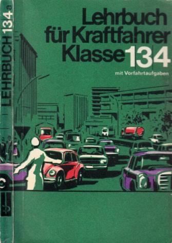 Lehrbuch für Kraftfahrer - Erwerb der Führerscheine Klasse 1 , 3, 4 Band 134