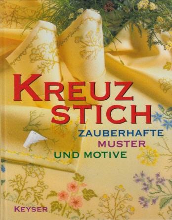 Kreuzstich - zauberhafte Muster und Motive