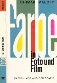 Farbe in Foto und Film - Ratschläge aus der Praxis