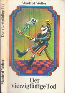 Der vierzigfädige Tod - Satiren. Humoresken und Grotesken