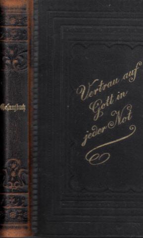Evangelisches Gesangbuch - Nach Zustimmung der Provinzialsynode vom Jahr 1884 zur Einführung in der Provinz Brandenburg - mit Genehmigung des Evangelischen Oberkirchenrats hrg. vom Königlichen Konsistorium