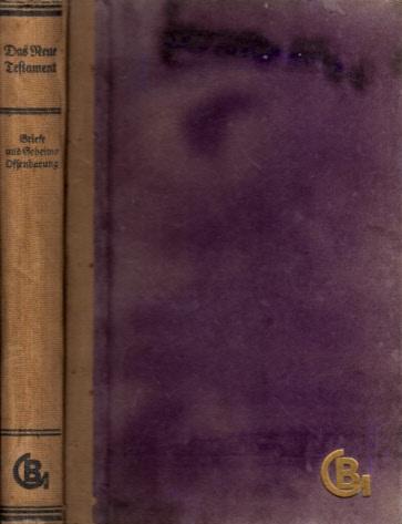 Die heilige Schrift des Neuen Testamentes - 1. Teil: Evangelien und Apostelgeschichte + 2. Teil: Brife und Geheime Offenbarung Rligiöse Schriftenreihe 1. Band + 3. Band